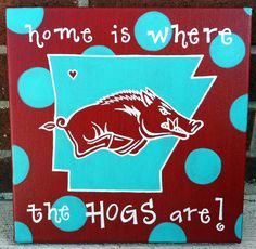 Arkansas Razorback Canvas - Home is where the HOGS are. $50.00, via Etsy.