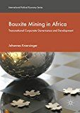 Bauxite Mining in Africa: Transnational Corporate Governance and Development (International Political Economy Series)