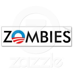 ZOMBIES 4 Obama Slime Bumper Stickers from Zazzle.com