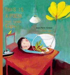 This is a Poem that Heals Fish by Jean-Pierre Simeon http://www.amazon.com/dp/1592700675/ref=cm_sw_r_pi_dp_jD0nub10BWNAZ