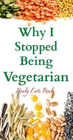 Why I Stopped Being Vegetarian - Healy Eats Real #vegetarian #vegan #health