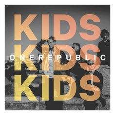 OneRepublic new single: Kids. Can't wait!