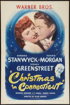 Christmas in Connecticut.  Barbara Stanwyck. Loved Dennis Morgan and Barbara was always an excellent actress. B.