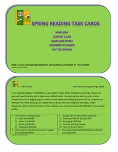 Spring Reading Comprehension Task Cards is a set of 30 half-page task cards. Each card includes an original, non-fiction reading passage on a topic related to spring, Easter, or various springtime activities. There are six cards each on the following reading skills - main ideas and supporting details, using context clues, cause and effect, sequence of events, and fact or opinion. $