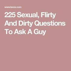 Personal sexual questions to ask a guy