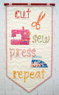 Cut Sew Press Repeat Mini Quilt Pennant, pattern by Tied with a Ribbon, fabrics are Tilda Lemon Tree Sewing Quotes, Mini Quilts