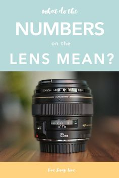 What do the numbers on your lens mean?