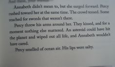 """Mark of Athena! I have this part memorized. From """"Then someone else appeared in the crowd"""" to """"Annabeth wanted to kiss him again so badly but she managed to restrain herself."""" Is that sad? Son Of Neptune, Mark Of Athena, Sea Of Monsters, The Lightning Thief, Jason Grace, Trials Of Apollo, Magnus Chase, Percy Jackson Fandom, Uncle Rick"""