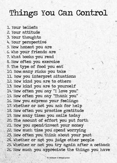 List of 26 things you can control in your life. Wisdom Quotes, Words Quotes, Wise Words, Quotes To Live By, Me Quotes, Motivational Quotes, Inspirational Quotes, Sayings, People Quotes