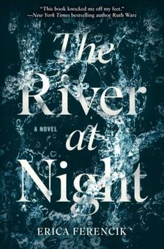 The River at Night by Erica Ferencik is a twisty and fast-paced read, making it the perfect escape for your lunch break.