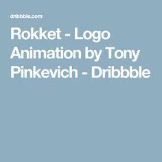 Rokket - Logo Animation by Tony Pinkevich - Dribbble