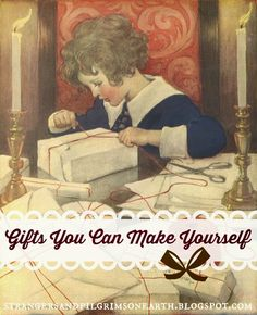Strangers & Pilgrims on Earth: Make Your Own Gifts ~ A Lovely List.  A really great list of simple, useful, easy to make gifts, including free printables.