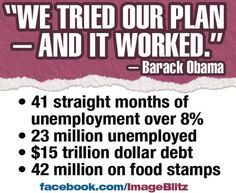 It didn't work, and neither does our President. ROMNEY / RYAN 2012