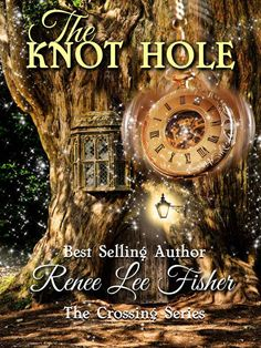 Books ~ Fantasy | The Knot Hole (The Crossing Series Book 1), by Renee Lee Fisher