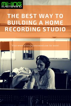 The Best Way to Building A Home Recording Studio