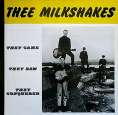 Thee Milkshakes‎ They Came They Saw They Conquered Big Beat Records ‎WIK 30 LP 1984