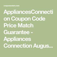 AppliancesConnection Coupon Code Price Match Guarantee - Appliances Connection August 8, 2016