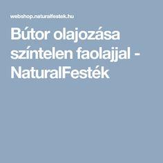 Bútor olajozása színtelen faolajjal - NaturalFesték