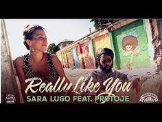 Sara Lugo feat. Protoje - Really Like You (Official Video) prod. by Sill...