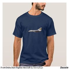 F-106 Delta Dart Fighter Aircraft T-Shirt Pilot T Shirt, Lancaster Bomber, Tee Shirts, Tees, Tshirt Colors, Shirt Style, Colorful Shirts, Fitness Models, Shirt Designs