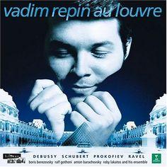 Au Louvre: Debussy / Schubert / Prokofiev / Ravel ~ Repin Warner Music France / Erato http://www.amazon.com/dp/B00000JXQ2/ref=cm_sw_r_pi_dp_whE3tb1KMRK06HS7