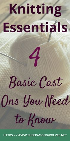 Knitting Fundamentals: 4 Basic Cast Ons You Need to Know - Sheep Among Wolves Cast On Knitting, Knitting Basics, Knitting Help, Easy Knitting Patterns, Knitting Videos, Knitting For Beginners, Loom Knitting, Knitting Stitches, Knitting Projects