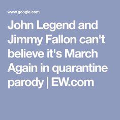 John Legend and Jimmy Fallon can't believe it's March Again in quarantine parody   EW.com Parody Songs, Trials And Tribulations, Zoom Call, Tonight Show, John Legend, Im Bored, Jimmy Fallon, March, Jokes