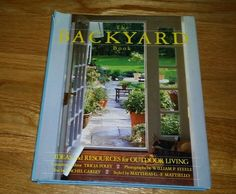 The Backyard Book : Ideas and Resources for Outdoor Living by Rachel Carley...