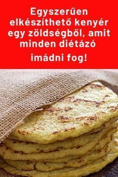 Egy zöldségből! #fogyókúra Diet Recipes, Healthy Recipes, Reggio, Meal Planning, Food And Drink, Low Carb, Healthy Eating, Favorite Recipes, Bread