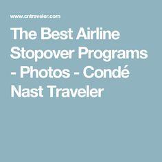 The Best Airline Stopover Programs - Photos - Condé Nast Traveler