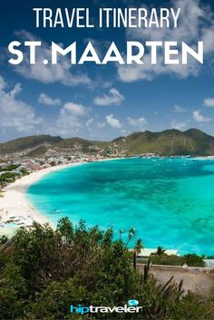 Going Beyond the Beach and Beaten Path in St. Maarten / St. Martin, one of the most beautiful islands in the Caribbean. A comprehensive and immersive guide. | HipTraveler
