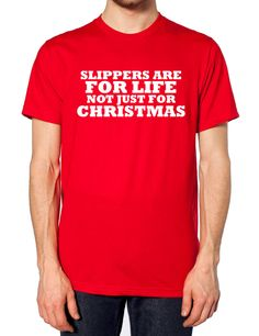 0acbd90d Slippers Are For Life Not Just For Christmas T Shirt Funny Dad Grandad  Novelty Dad Humor