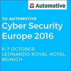 TU-Automotive Cyber Security Europe 2016 Conference & Exhibition, October 6th & 7th, Munich http://www.cybersecuritymarket.com/?p=1086