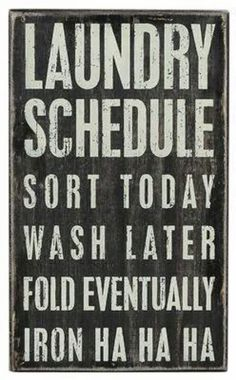 Laundry room sign- GOT TO HAVE!!!!