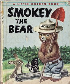 When I was little I wrote Smokey a letter, and got a response with a Junior Ranger's card and a thank you for helping to take care of the earth.  I was over the moon.  I still have my original copy of this book.