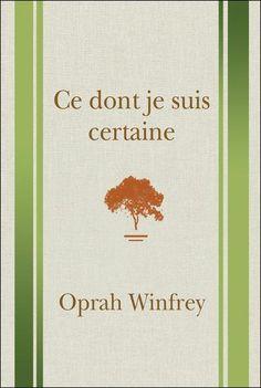 Ce dont je suis certaine, d'Oprah Winfrey