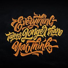 Everything takes longer than you think... and this post is no exception! #lettering #calligraphy #ligaturecollective #typeofday #type #typegang #typematters #typespire #artoftype #50words #calligraphy #inspiration #inspiration #logo #typography #typostrate #tyxca #typecap #goodtype #brushtype #typetopia #lettering_co #greattype #goodtype #typetopia #thedailytype #goodtypography #type_matters #checkitout #bftype