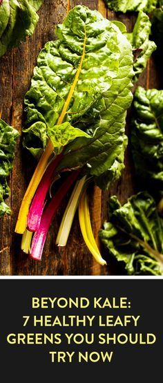 7 healthy leafy greens to try now