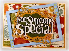 Dar's Crafty Creations: Dies R Us - For Someone Special
