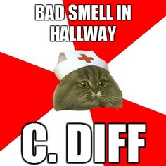 You just always know when C. diff is lurking around