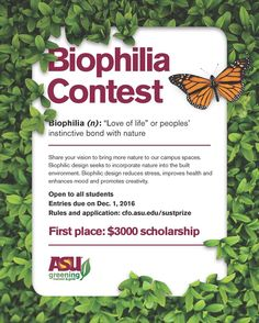 Biophillia Contest Share your vision to bring more nature to our campus spaces!Biophilic design seeks to incorporate nature into the built environment. Biophilic design reduces stress improves health and enhances mood and promotes creativity. Open to all students Entries due on Dec. 1 2016 Rules and application: http://ift.tt/2cyvN6o First place: $3000 Scholarship