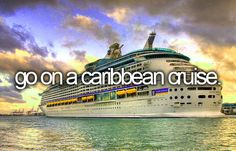 go on a caribbean cruise.