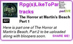 #UNCAT #PODCAST  Rpg(s)LikeToParty's tracks    The Horror at Martin?s Beach  Part 1    LISTEN...  http://podDVR.COM/?c=7e4d68c8-ad8d-fd29-7da2-72ba24e0c56b