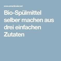 Bio-Spülmittel selber machen aus drei einfachen Zutaten