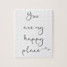 You Are My Happy Place Jigsaw Puzzle - calligraphy gifts custom personalize diy create your own