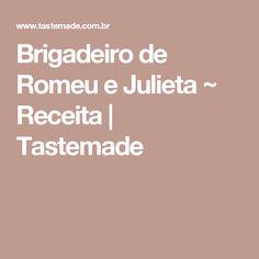 Brigadeiro de Romeu e Julieta ~ Receita | Tastemade