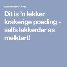 Dit is 'n lekker krakerige poeding - selfs lekkerder as melktert! Post Toasties, Melktert, South African Recipes, Recipies, Tarts, Baking, Detox, Goodies, Pudding