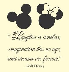 Laughter is timeless, imagination has no age, and dreams are forever. Walt Disney Vinyl wall art