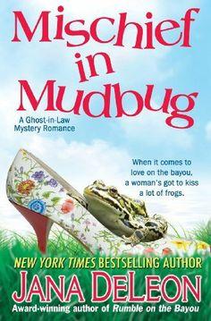 Mischief in Mudbug (Ghost-in-Law Series) (Volume 2) by Jana DeLeon, http://www.amazon.com/dp/1940270049/ref=cm_sw_r_pi_dp_W.FKtb1BYCYQ5