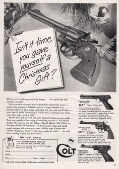 Holiday ad for Colt handguns, 1939/ Oh, yeah. That's what I've ALWAYS wanted for Christmas.